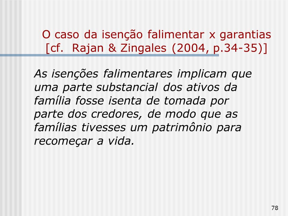 O caso da isenção falimentar x garantias [cf. Rajan & Zingales (2004, p.34-35)]